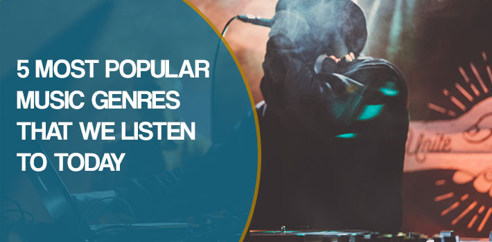 5 Most Popular Music Genres that We Listen to Today