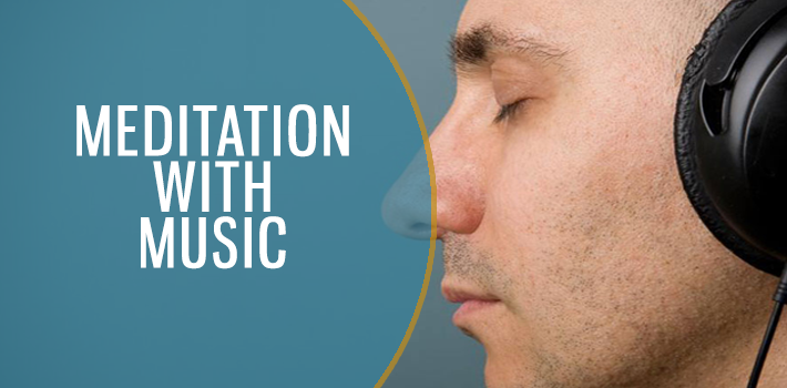 Meditation Supplemented by Music!